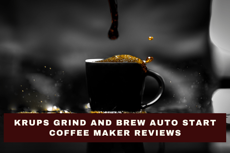 KRUPS Grind And Brew Auto Start Coffee Maker Reviews