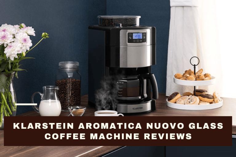 Klarstein Aromatica Nuovo Glass Coffee Machine Reviews