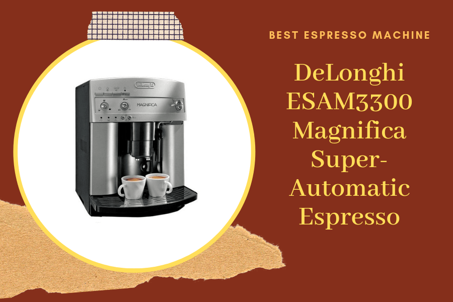 DeLonghi ESAM3300 Magnifica Review (Our Ultimate Guide)