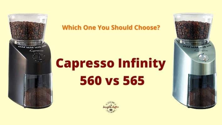 Capresso 560 vs 565